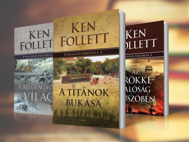 Ken Follett sikerkönyvei: Zérókód és az évszázad trilógia: A titánok bukása, A megfagyott világ és  Az örökkévalóság küszöbén!