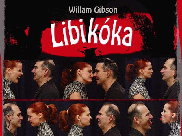 William Gibson: Libikóka - Dobó Kata és Szervét Tibor főszereplésével / január 19. (kedd) - Pinceszínház