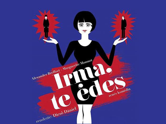"""Színházjegy - """"IRMA, TE ÉDES!"""" című zenés komédia a Pinceszínházban február 22-én"""