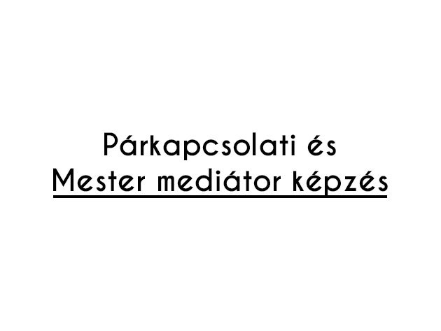 ... Mester mediator middle · Parkapcsolati mester middle ·  Parkapcsolati mester middle · Parkapcsolati mester middle ·  Onismereti tanacs middle ... c4c4448fa4