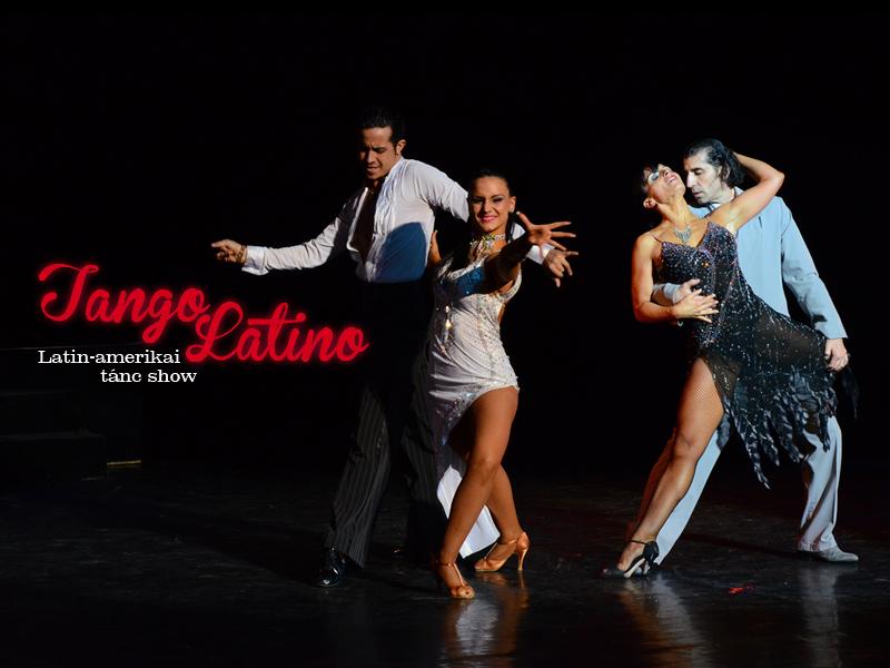 Csak pár nap és hamisítatlan latin táncélményt kapsz a Tango Latino tánc show belépőddel!