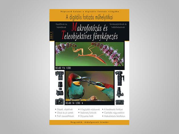 Makrofotózás és teleobjektíves fényképezés 2017 - AZONNAL ÁTVEHETŐ