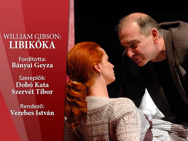 Kedvezményes színházjegyek! William Gibson: Libikóka - Dobó Kata és Szervét Tibor főszereplésével!