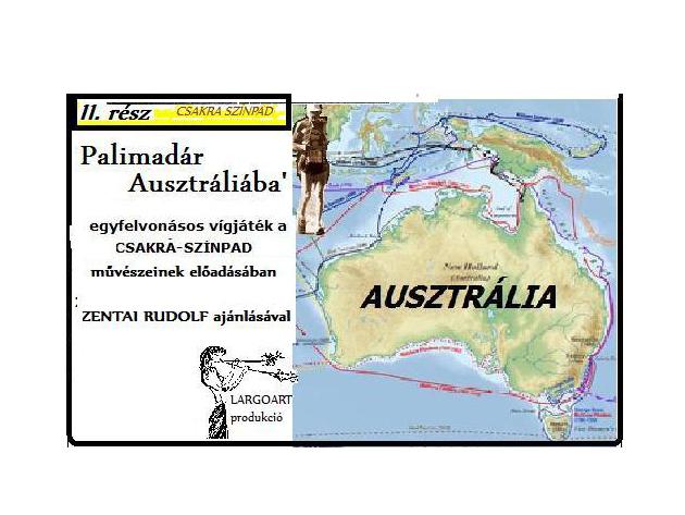 Csakra-színpad  E. Zurmühl: Palimadár Ausztráliába
