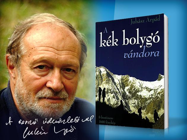 Juhász Árpád: A kék bolygó vándora - Személyre szólóan a szerző által dedikálva!