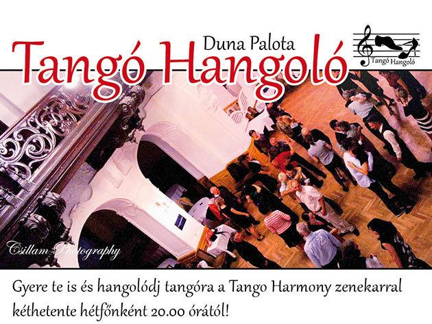 Tangó Hangoló zenés táncest szeptember 16-án a Duna Palotában, 1.750 Ft-ért!