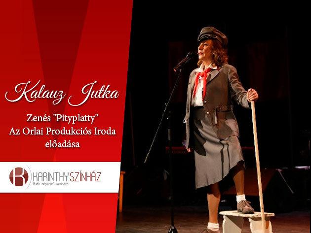 """Kalauz Jutka - Zenés """"Pityplatty"""" előadás a Karinthy Színházban október 31-én!"""