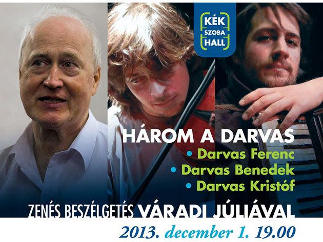 Három a Darvas - Zenés beszélgetés a KékSzobaHallban!
