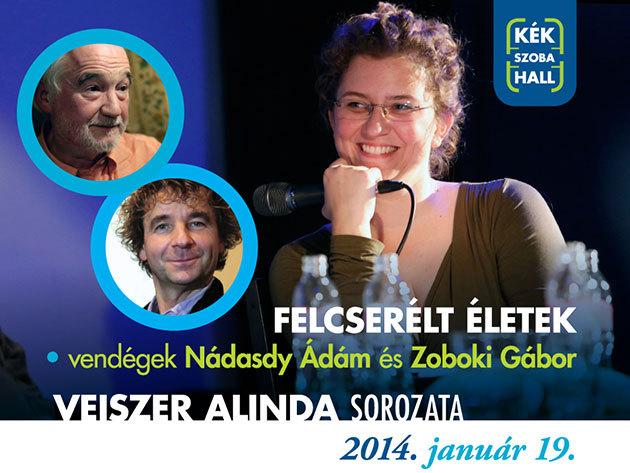 Nádasdy Ádám költő és Zoboki Gábor építész a Felcserélt életek következő estjén – KékSzobaHall!