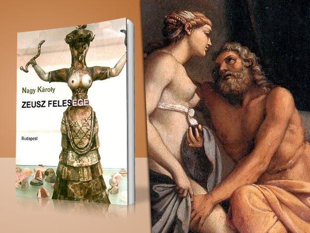 Nagy Károly: Zeusz felesége - Héra istennő feljegyzései a szerelemről című könyv