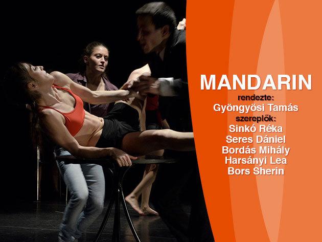"""Páros belépő a Kontúr Fizikai Színház """"Mandarin"""" című táncelőadására"""