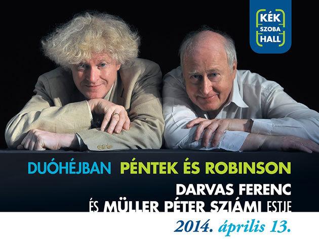DUÓHÉJBAN Müller Péter Sziámi és Darvas Ferenc zeneszerzőkkel a KékSzobaHallban, április 13-án