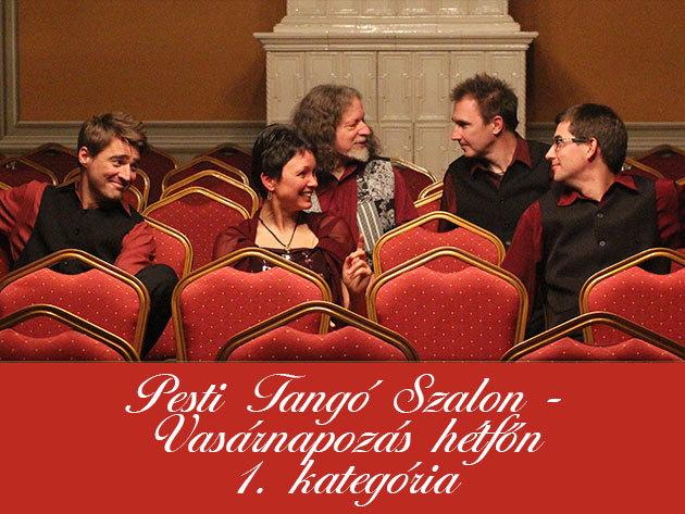 Pesti Tangó Szalon (Május 25.) + Vasárnapozás hétfőn (Május 5.) I. kategória