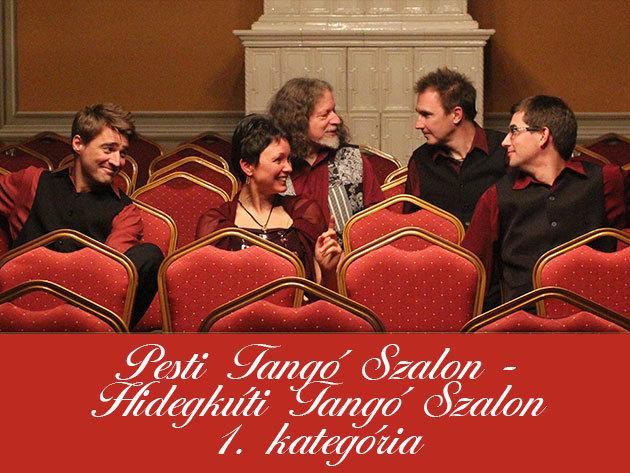 Pesti Tangó Szalon (Május 25.) + Hidegkúti Tangó Szalon (Május 16.) I. kategória