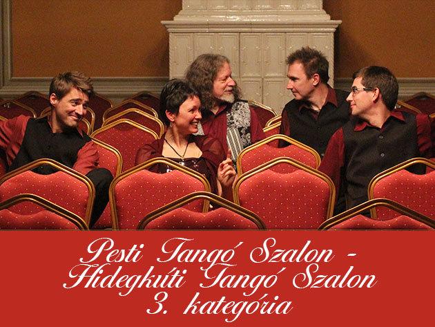 Pesti Tangó Szalon (Május 25.) + Hidegkúti Tangó Szalon (Május 16.) III. kategória