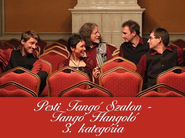 Pesti Tangó Szalon (Május 25.) + Tangó Hangoló (Május 12.) III. kategória