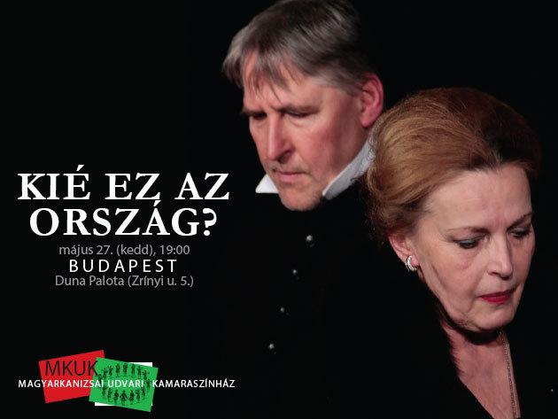 KIÉ EZ AZ ORSZÁG? - Egy különleges előadás május 27-én a Duna Palotában