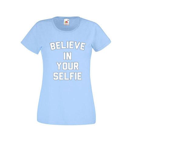 'Believe in your selfie' - kerek nyakú női póló