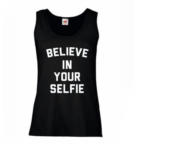 'Believe in your selfie' - ujjatlan női póló