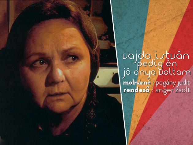 Pogány Judit önálló estje a Pinceszínházban, október 10-én - Vajda István: Pedig én jó anya voltam