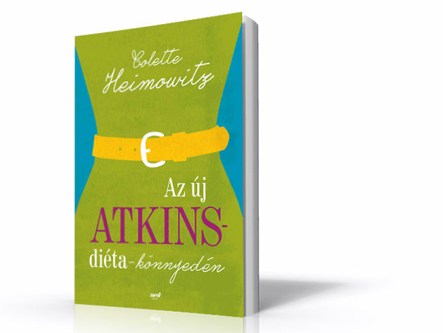 Colette Heimowitz - Az új Atkins-diéta könnyedén