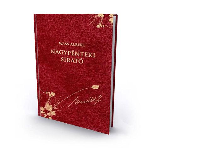 42. kötet - Nagypénteki sirató - Hagyatékban maradt versek