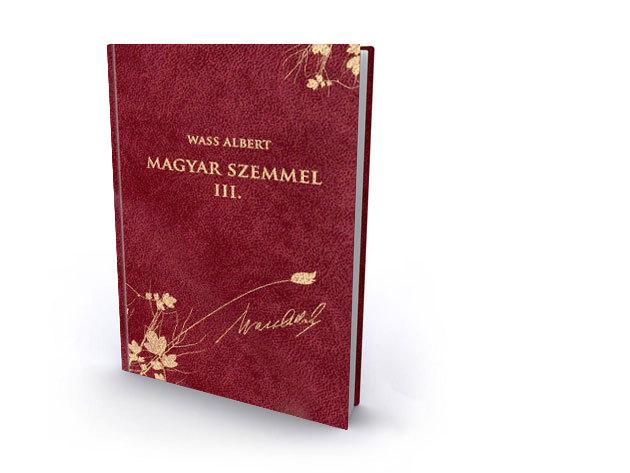 45. kötet - Magyar szemmel III. - publicisztikai írások